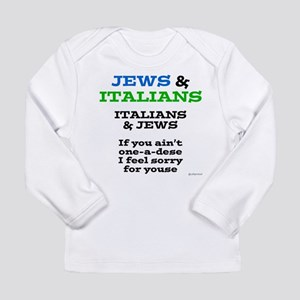 Jews and Italians Long Sleeve Infant T-Shirt
