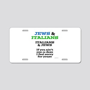 Jews and Italians Aluminum License Plate