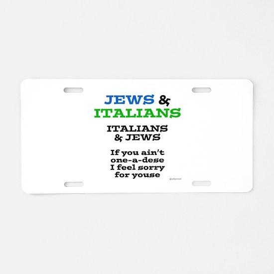 Jews and Italians Aluminum License Plate