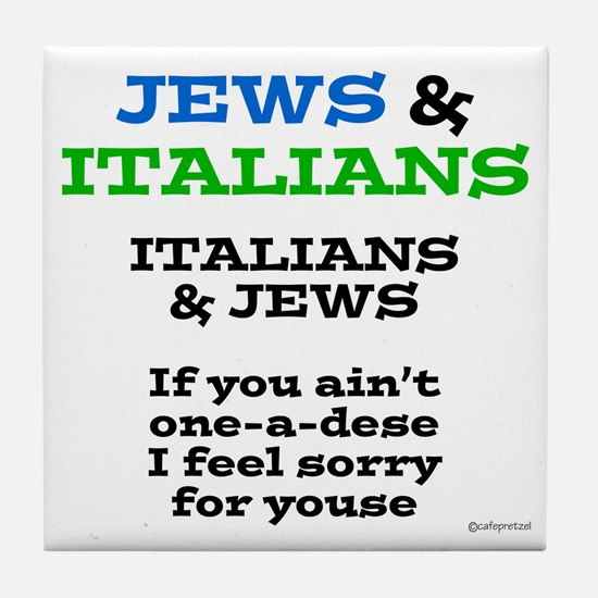 Jews and Italians Tile Coaster
