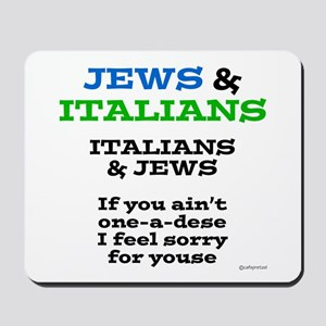 Jews and Italians Mousepad