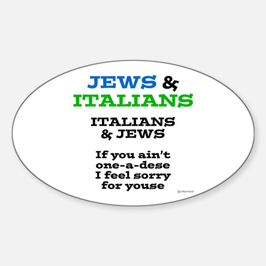 Jews and Italians Sticker (Oval)