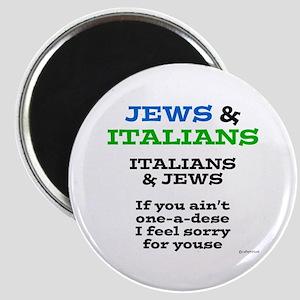 Jews and Italians Magnet