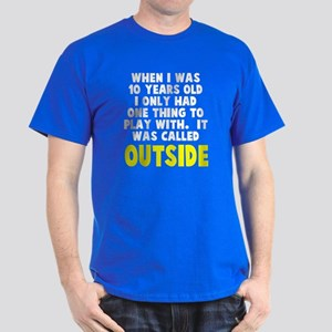 It was called outside Dark T-Shirt