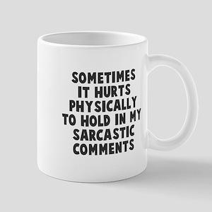 Hurts to hold in sarcasm Mug