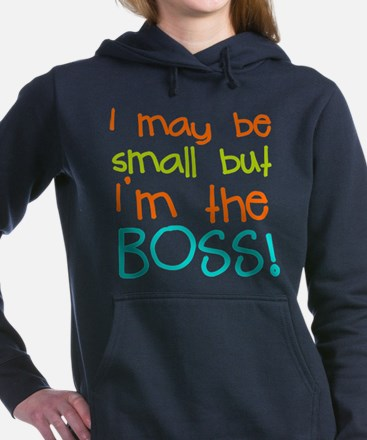 I may be Small but Im the Boss Hooded Sweatshirt