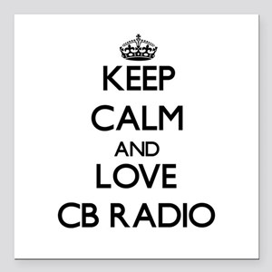 "Keep calm and love Cb Radio Square Car Magnet 3"" x"