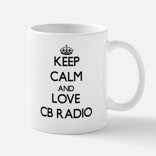 Keep calm and love Cb Radio Mugs