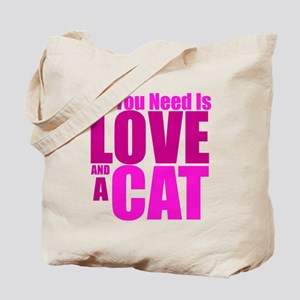 All You Need Is Love And A Cat! Tote Bag