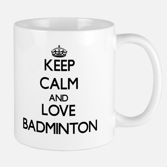Keep calm and love Badminton Mugs
