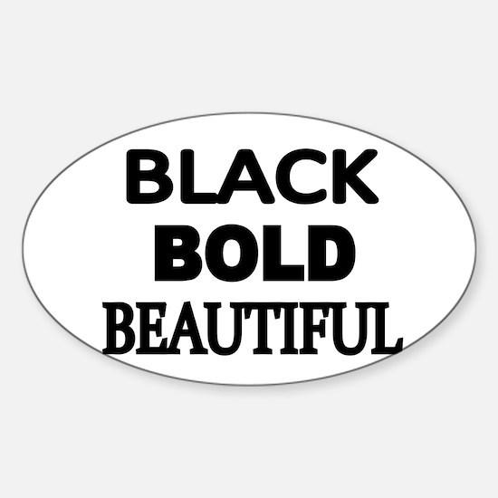 BLACK,BOLD,BEAUTIFUL Decal