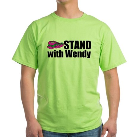 Stand with Wendy Green T-Shirt