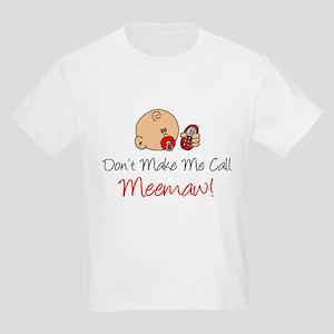 Dont Make Me Call Meemaw T-Shirt