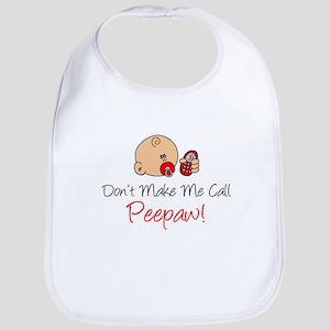 Dont Make Me Call Peepaw Bib