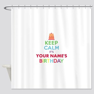 Personalized Keep Calm Its My Birthday Shower Curt