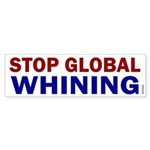 Bumper Sticker: Stop Global Whining