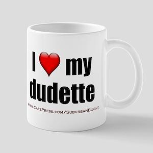 """""""Love My Dudette"""" Mug"""