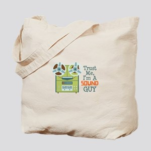 Trust Me Im a Sound Guy Tote Bag