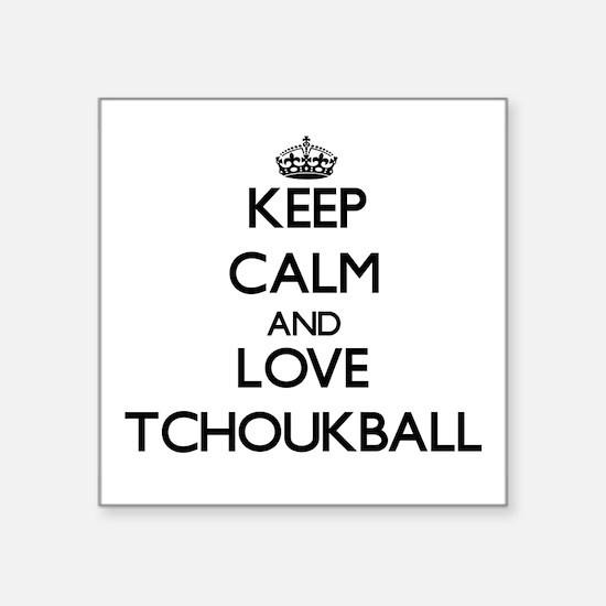 Keep calm and love Tchoukball Sticker