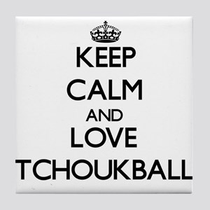 Keep calm and love Tchoukball Tile Coaster