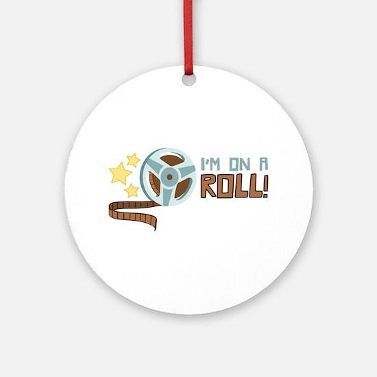 Im on a Roll Ornament (Round)