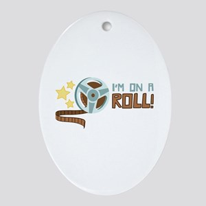 Im on a Roll Ornament (Oval)