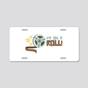 Im on a Roll Aluminum License Plate