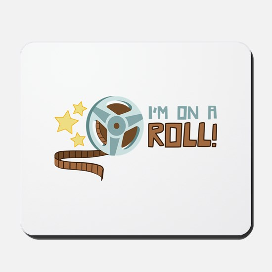Im on a Roll Mousepad