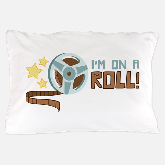 Im on a Roll Pillow Case
