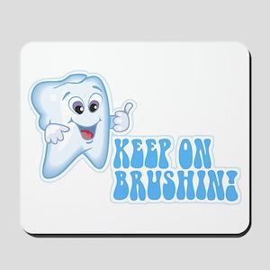Keep On Brushing - Dental Mousepad