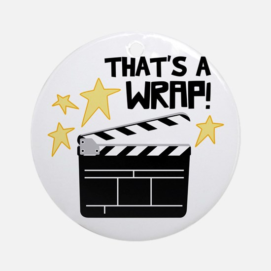 Thats a Wrap Ornament (Round)