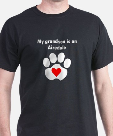 My Grandson Is An Airedale T-Shirt
