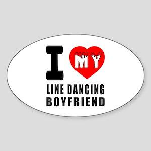 I Love My Line Dancing Boyfriend Sticker (Oval)