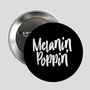"Melanin Poppin 2.25"" Button"