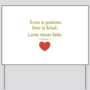 Love is Patient, Love is Kind Yard Sign