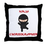 Ninja Choreographer Throw Pillow