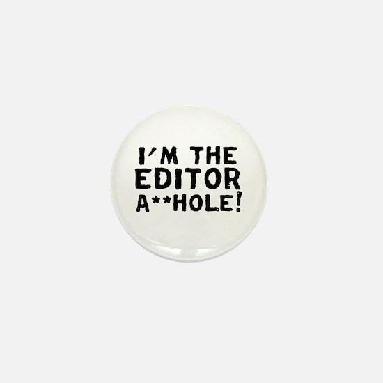 "I'M THE "" F**KIN' EDITOR Mini Button"