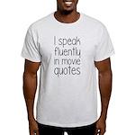 I Speak Fluently In Movie Quotes Light T-Shirt
