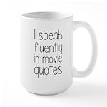I Speak Fluently In Movie Quotes Large Mug