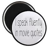 I Speak Fluently In Movie Quotes Magnet