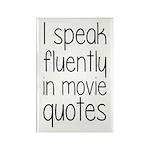 I Speak Fluently In Movie Quotes Rectangle Magnet