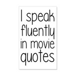 I Speak Fluently In Movie Quotes 20x12 Wall Decal