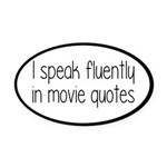 I Speak Fluently In Movie Quotes Oval Car Magnet