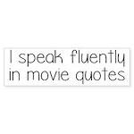 I Speak Fluently In Movie Q Sticker (Bumper 10 pk)