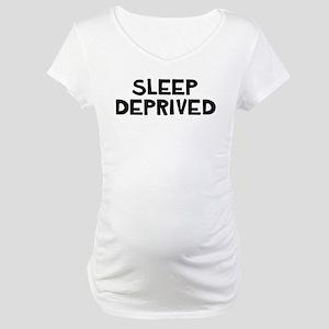 Sleep Deprived Sleep Depriver Maternity T-Shirt