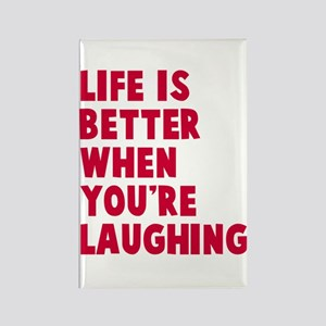 Life is better when laughing Rectangle Magnet