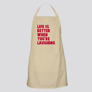 Life is better when laughing Apron