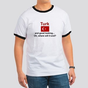Good Looking Turk Ringer T