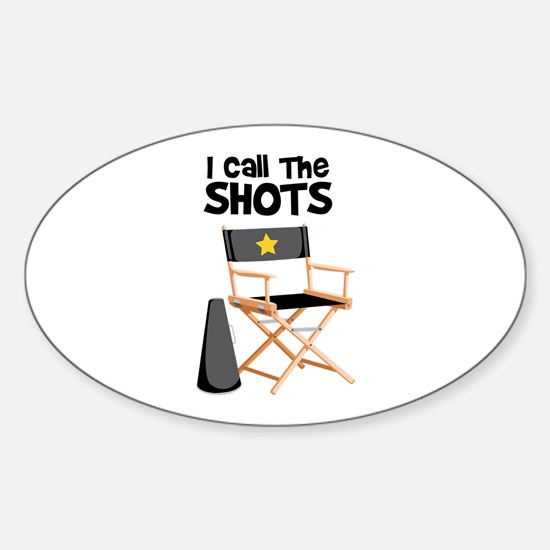 I Call the Shots Decal