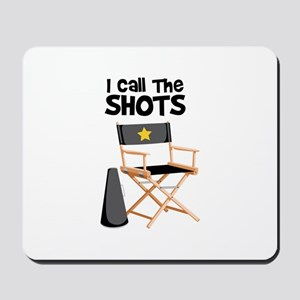 I Call the Shots Mousepad